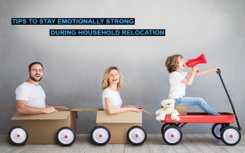 Tips to Stay Emotionally Strong During Household Relocation